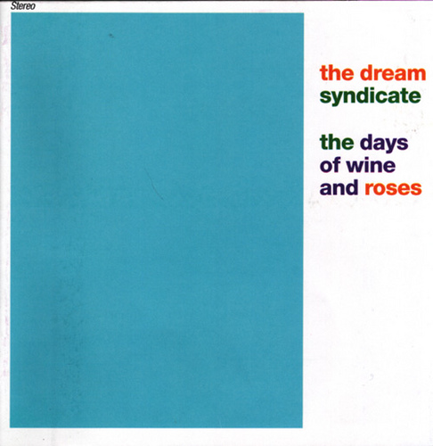 "Cover of the Dream Syndicate's classic debut album, ""The Days of Wine and Roses,"" 1982."