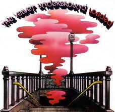 """The LP cover of the Velvets' fourth album, """"Loaded,"""" Lou's final with the band (which, sans Lou, would actually release one more, ill-advised post-Reed LP)."""