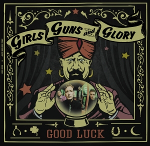 """Good Luck,"" the new one by Girls Guns and Glory"